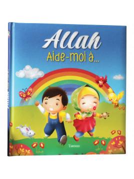 Allah, aide-moi à...- Edition Tawhid