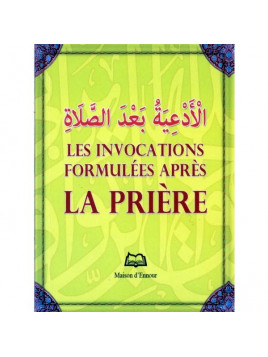 LES INVOCATIONS FORMULÉES APRÈS LA PRIÈRE (ARABE-FRANÇAIS-PHONÉTIQUE)
