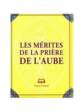 Les mérites de la prière de l'aube - Edition Maison d'Ennour