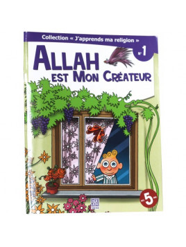 Allah est mon créateur - collection j'apprends ma religion n°1- Edition Tawhid