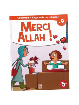 Merci Allah ! - collection j'apprends ma religion n°9- Edition Tawhid