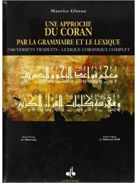 Une approche du Coran par la grammaire et le lexique - Maurice Gloton - Edition Al Bouraq
