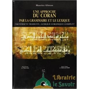 Une approche du Coran par la grammaire et le lexique - Maurice Gloton -