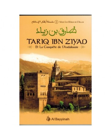 Tariq Ibn Ziyad La conquête de l'Andalousie
