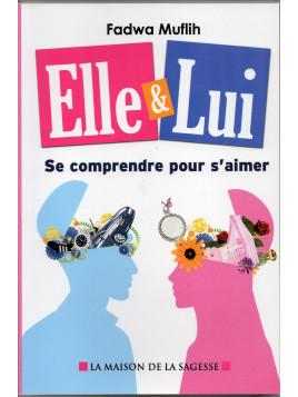 Elle & Lui Se comprendre pour s'aimer - Edition Al Hadith