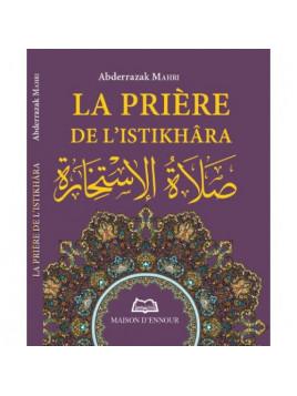 La priere de l'istikhara - Abderrazak Mahri - Edition Maison d'Ennour