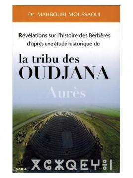 Révélations sur l'histoire des Berbères par l'étude historique de la tribu des Oudjana