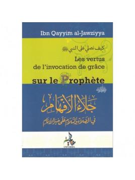 Les vertus de l'invocation de grâce sur le Prophète - Ibn Qayyim al-Jawziyya - Universel