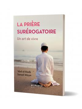 La prière surérogatoire - 'Abd al-Hasib Sanad 'Atiyya - Edition Al-Hadith