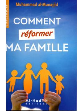 Comment réformer ma famille - Muhammad Al-Munajjid - Edition Al Hadith