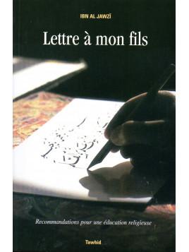 Lettre à mon - fils Ibn Al Jawzî - Edition Tawhid