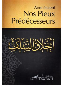 Ainsi étaient nos Pieux Prédécesseurs - Edition Tawbah