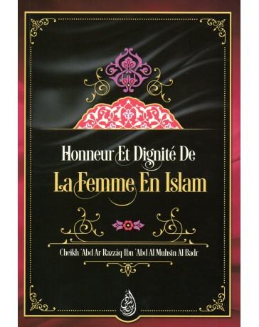 HONNEUR ET DIGNITE DE LA FEMME EN ISLAM Cheikh Al Badr