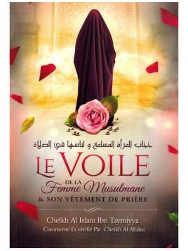 LE VOILE DE LA FEMME MUSULMANE - Cheikh Al Islam Ibn Taymiyya - Edition Ibn Badis