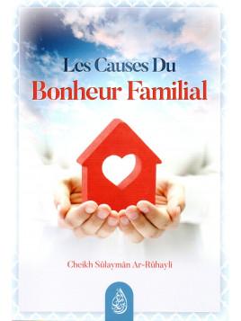 Les Causes du Bonheur Familial - CHEIKH AR RUHAYLI - Edition Ibn Badis