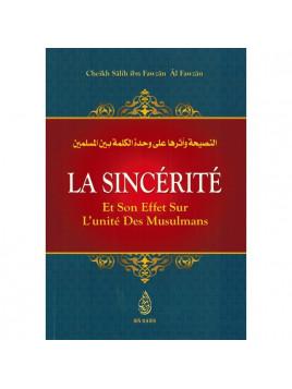 La Sincérité et son effet sur l'unité des musulmans CHEIKH FAWZAN