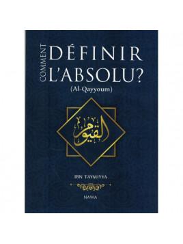 Comment définir l'Absolu (Al Qayyoum) IBN TAYMIYYA