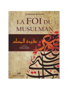 La Foi Du Musulman MUHAMMAD AL GHAZALI