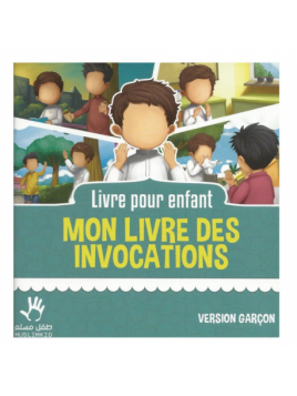 Livre Pour enfant MON LIVRE DES INVOCATIONS Version Garçon Muslim Kid