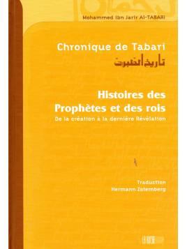 Chronique de Tabari Histoires des Prophètes et des rois M. Ibn Jarir Al TABARI