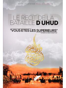 Le récit de la bataille d'Uhud -Sheikh Khalid Ar Rashid