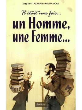 Il était une fois, un homme, une femme... - Myriam LAKHDAR BOUNAMCHA - Edition hedilina
