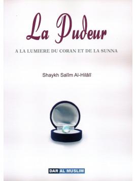 La pudeur A la lumière du coran et de la sunna - Shaykh Salim AL HILALI - Edition DAR AL MUSLIM