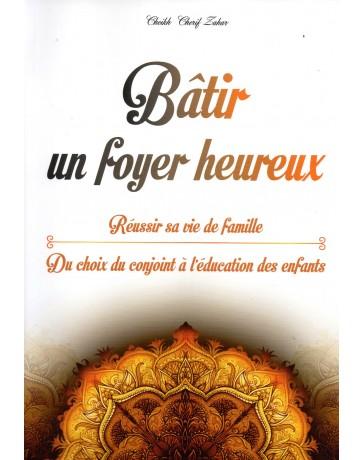Bâtir un foyer heureux Cheikh Cherif ZAHAR