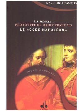 "La Sharia Prototype du Droit Français Le ""code Napoléon"" NAS E. BOUTAMMINA"