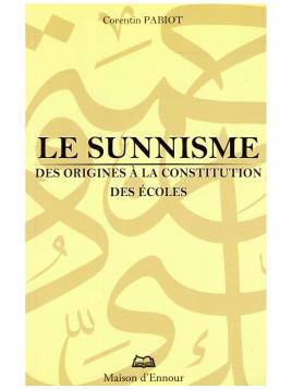 Le Sunnisme Des origines à la constitution des écoles Corentin PABIOT