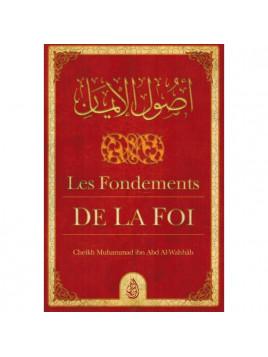 Les Fondements de la Foi MUHAMMAD IBN ABD AL-WAHHAB