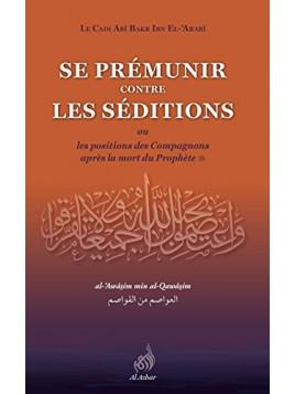 Se prémunir contre les séditions- Abi Bakr Ibn El Arabi - Edition Al Azhar