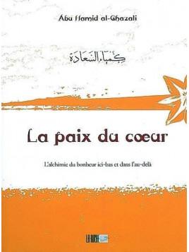 La paix du coeur - Abu Hamid al-Ghazali - Edition La Ruche