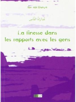La finesse dans les rapports avec les ggens - Ibn abi Dunya - Edition La Ruche