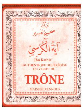 L'authentique exégèse du verset du trône - Ibn Kathir - Edition Ennour