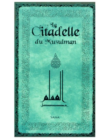La citadelle du musulman (édition luxe) turquoise- Al Qahtani- Edition Sana