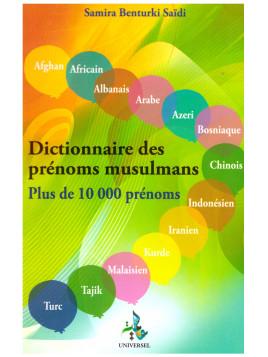 Dictionnaire des prénoms musulmans- Samira Benturki Saïdi - Edition Universel