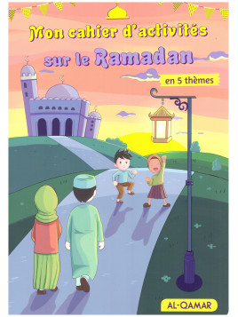 Mon cahier d'activités dur le Ramadan - Edition Al Qamar