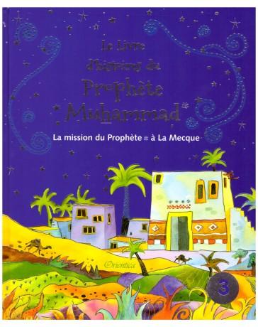 Le livre d'histoires du Prophète Muhammad - Saniyasnain Khan - Edition Orientica