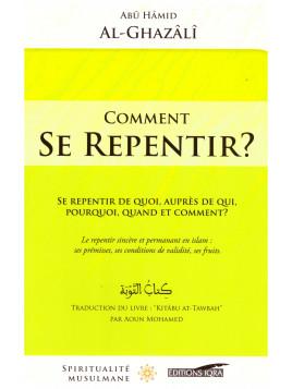 Comment se repentir? - Abu Hamid Al Ghazali- Edition Iqra