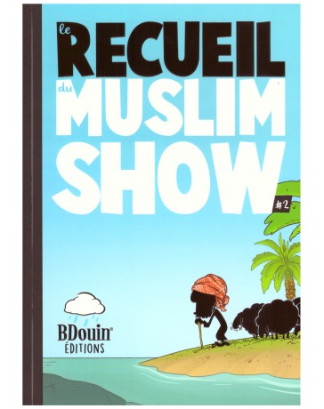 Le recueil du Muslim Show 2 - Edition Bdouin