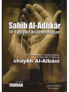 Sahîh Al-Adhkâr - le rappel authentique