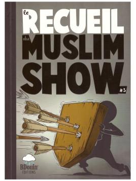 Le recueil du Muslim Show 3 - Edition BDouin