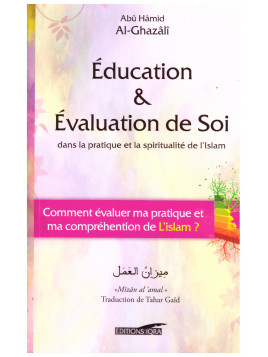 Education & évaluation de soi - Abu Hamid Al Ghazali - Editions Iqra