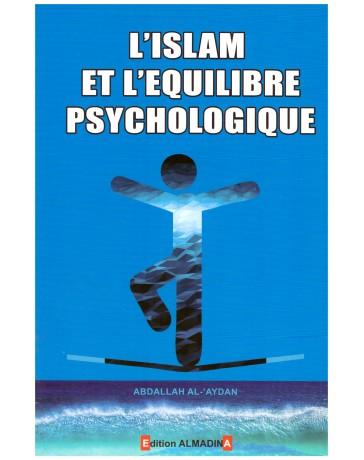 L'islam et l'équilibre psychologique - Abdallah Al Aydan - Edition Al madina