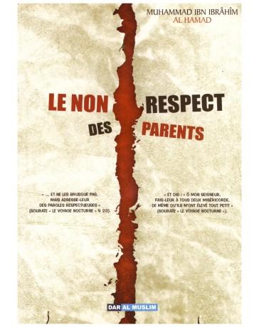 Le non respect des parents- M. Ibn Ibrahim Al Hamad - Edition Dar al muslim