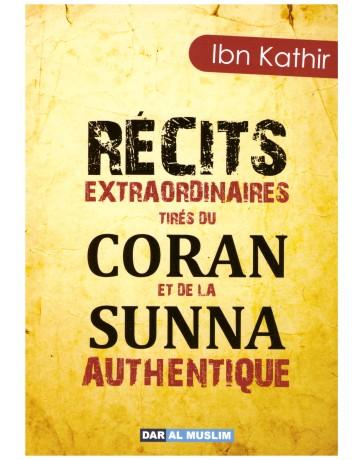 Récits extraordinaires tirés du Coran et de la sunnah authentique - Ibn Kathir - Edition Dar Al Muslim