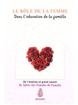 Le rôle de la femme dans l'éducation de la famille - Dr Fawzan - Edition Ibn Badis
