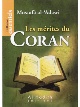 Les mérites du coran- Mustafâ al-'Adawî- Edition Al Hadith