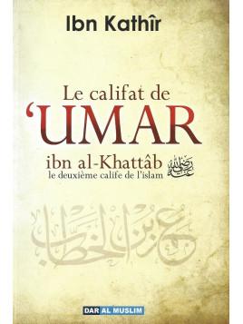 Le califat de 'Umar ibn al Khattab - Ibn Kathir - Edition Dar al Muslim